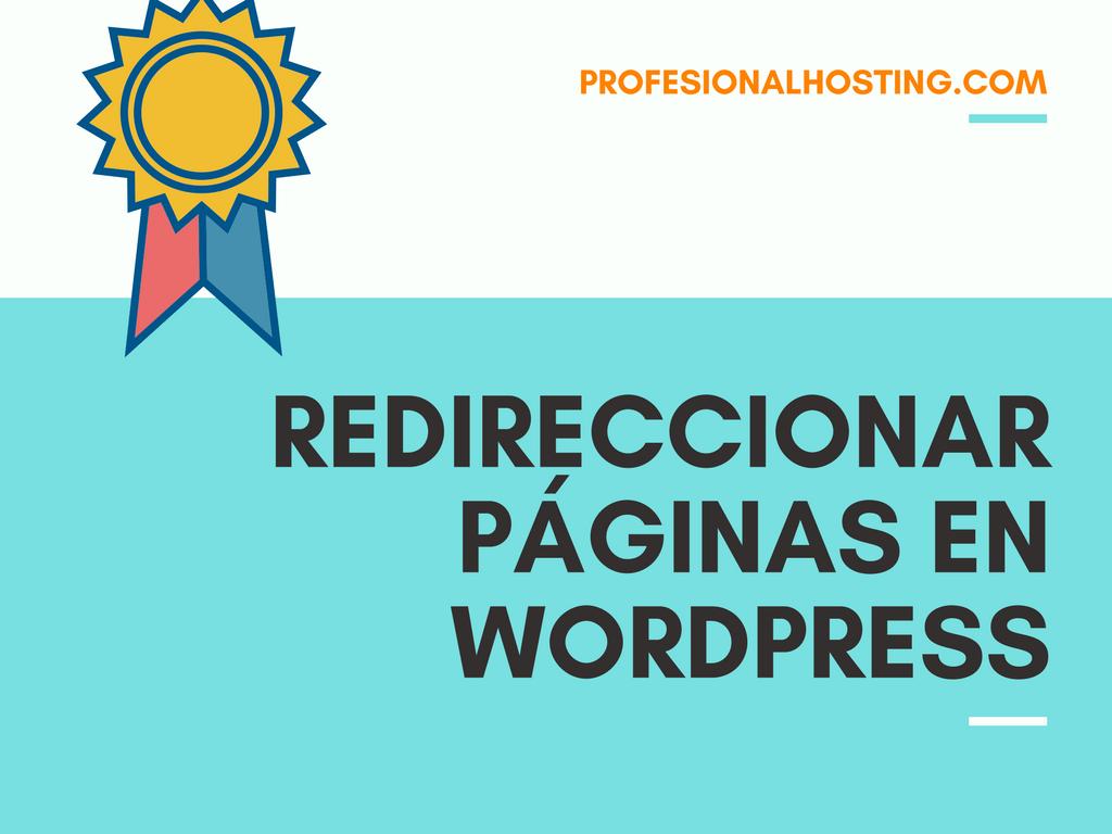 Redireccionar páginas WordPress - ProfesionalHosting | blog