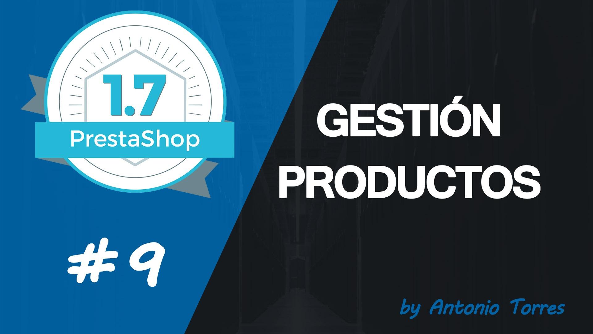 e45544679f9a Curso PrestaShop 1.7 #9 Cómo gestionar productos ...